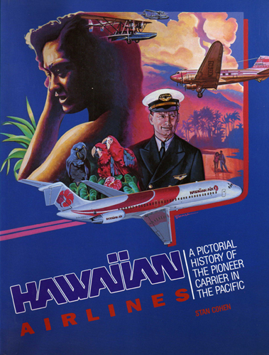 Hawaiian Airlines: A Pictorial History...