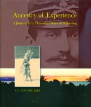 Ancestry of Experience - A Journey Into Hawaiian Ways of Knowing
