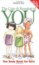 The Care & Keeping of You - The Body Book for Girls